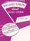 Michael Aaron Adult Piano Course / Book 2 (Adult Approach to Piano Study) - Michael Aaron