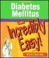 Diabetes Mellitus: An Incredibly Easy! MiniGuide - Lippincott Williams & Wilkins, Michael Shaw, Springhouse