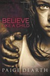 Believe Like a Child - Paige Dearth