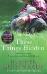 These Things Hidden - Heather Gudenkauf