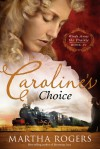 Caroline's Choice - Martha Rogers