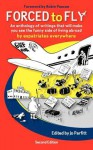 Forced to Fly - An Anthology of Writings That Will Make You See the Funny Side of Living Abroad - Jo Parfitt, Robin Pascoe