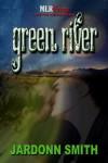 Green River - Jardonn Smith