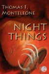 Night Things - Thomas F. Monteleone, Bob Booth, Kellianne Jones