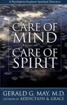 Care of Mind/Care of Spirit: A Psychiatrist Explores Spirtual Direction - Gerald G. May
