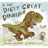 The Dirty Great Dinosaur - Martin Waddell, Leonie Lord