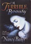 A Terrible Beauty - Nancy Baker