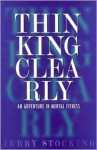 Thinking Clearly - Jerry Stocking, Roger Anderson
