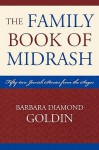 The Family Book of Midrash: 52 Jewish Stories from the Sages - Barbara Diamond Goldin