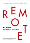 Remote: Office Not Required - Jason Fried, David Heinemeier Hansson