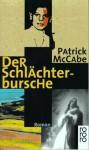 Der Schlächterbursche - Patrick McCabe, Hans-Christian Oeser