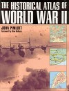 The Historical Atlas of World War II - Alan Bullock, John Pimlott