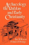 Archaeology, the Rabbis and Early Christianity - Eric M. Meyers, James F Strange