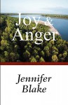 Joy & Anger - Jennifer Blake