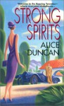 Strong Spirits - Alice Duncan
