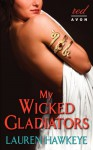 My Wicked Gladiators - Lauren Hawkeye
