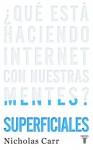 Superficiales: ¿Qué está haciendo Internet con nuestras mentes? - Nicholas G. Carr, Pedro Cifuentes