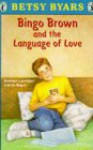 Bingo Brown and the Language of Love - Betsy Byars