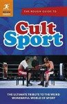 The Rough Guide to Cult Sport - Rough Guides