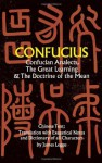 Confucian Analects, The Great Learning & The Doctrine of the Mean - Confucius, James Legge