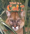 What Is a Cat? - Bobbie Kalman, Amanda Bishop