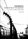 Fragments: Architecture of the Holocaust: An Artist's Journey Through the Camps - Karl Koenig, Ruth Franklin, Kathleen V. Jameson