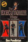 The Executioner Trilogy: The Beginning (The Executioner, #1 - #3) - Don Pendleton