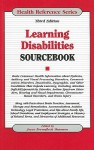 Learning Disabilities Sourcebook: Basic Consumer Health Information about Dyslexia, Auditory and Visual Processing Disorders, Communication Disorders, Dyscalculia, Dysgraphia, and Other Conditions That Impede Learning, Including Attention Deficit/Hyper... - Joyce Brennfleck Shannon