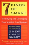 7 (Seven) Kinds of Smart: Identifying and Developing Your Multiple Intelligences - Thomas Armstrong