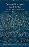 German Literature, Jewish Critics: The Brandeis Symposium - Stephen D. Dowden, Meike G. Werner