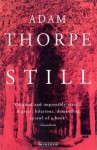 Still - Adam Thorpe