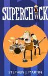 Superchick - Stephen J. Martin