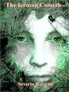 The Iceman Cometh - Severin Rossetti