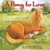 A Pony to Love - Christine Taylor-Butler, Mary Morgan
