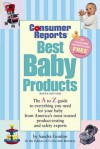 Best Baby Products, 9th Ed. (Consumer Reports Best Baby Products) - Sandra J. Gordon, Consumer Reports