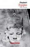 Egipto: Viaje a Oriente - Gustave Flaubert, Maxime Du Camp, Lola Bermudez Medina