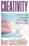 Creativity: Flow and the Psychology of Discovery and Invention - Mihaly Csikszentmihalyi