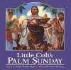 Little Colt's Palm Sunday - Michelle Medlock Adams, Wayne Parmenter