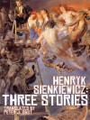 Henryk Sienkiewicz: Three Stories - Henryk Sienkiewicz, Peter J. Obst