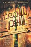 Troll Fell - Katherine Langrish