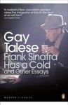 Frank Sinatra Has a Cold: And Other Essays (Penguin Modern Classics) - Gay Talese