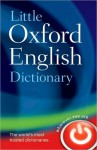 Little Oxford English Dictionary: 90.000 words, phrases, and definitions. Ready Reference centre section - Oxford Dictionaries