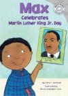 Max Celebrates Martin Luther King JR. Day - Adria F. Worsham, Worsham, Mernie Gallagher-Cole
