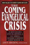 The Coming Evangelical Crisis: Current Challenges to Authority of Scripture and the Gospel - John Armstrong