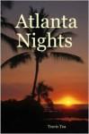 Atlanta Nights - Travis Tea
