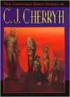 Collected Short Fiction of C. J. Cherryh - C.J. Cherryh