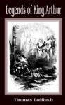 Legends of King Arthur - Thomas Bulfinch