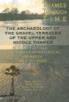 The Thames Through Time: The Archaeology of the Gravel Terraces of the Upper and Middle Thames: The Early Historical Period: AD 1-1000 - Paul Booth, Anne Dodd, Mark Robinson