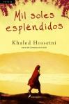 Mil soles espléndidos (Novela) (Spanish Edition) - Khaled Hosseini