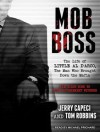 Mob Boss: The Life of Little Al D'arco, the Man Who Brought Down the Mafia - Jerry Capeci, Tom Robbins, Michael Prichard